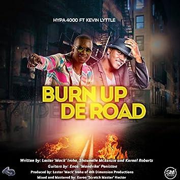 Burn Up De Road