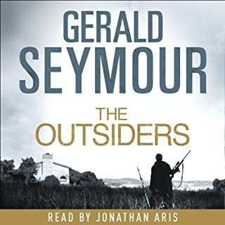 The Outsiders                   By:                                                                                                                                 Gerald Seymour                               Narrated by:                                                                                                                                 Jonathon Aris                      Length: 4 hrs and 47 mins     Not rated yet     Overall 0.0