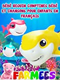 Bébé Requin Comptines Bébé et Chansons pour Enfants en Français