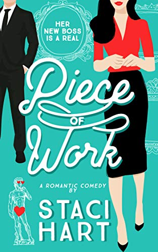 Piece of Work: An Enemies to Lovers Office Romance (Red Lipstick Coalition Book 1) by [Staci Hart]