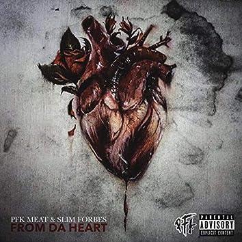 From Da Heart (feat. PFK Meat)