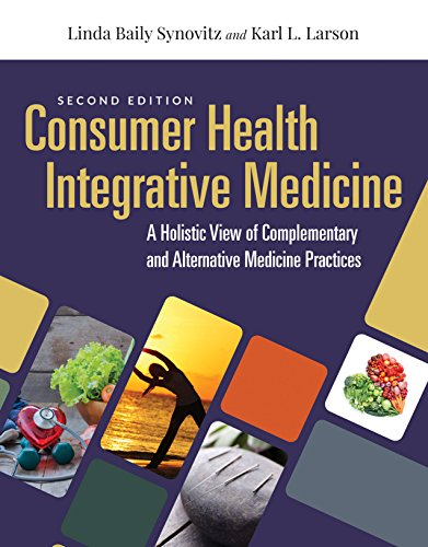 Compare Textbook Prices for Consumer Health & Integrative Medicine: A Holistic View of Complementary and Alternative Medicine Practice 2 Edition ISBN 9781284144123 by Synovitz, Linda Baily,Larson, Karl L.