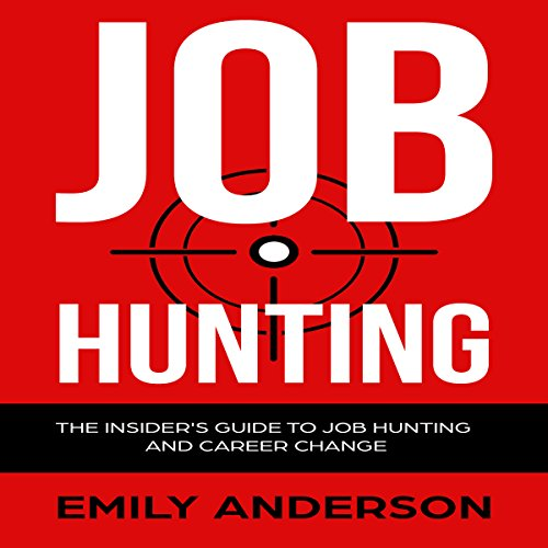 Job Hunting: The Insider's Guide to Job Hunting and Career Change audiobook cover art