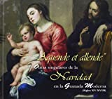 Aquende Et Allende. Obras Singulares De La Navidad En La Granada Moderna. Siglos XV-XVIII