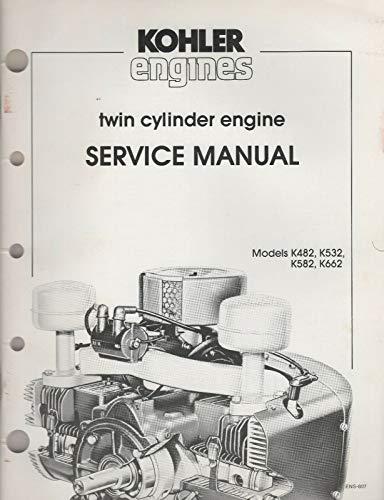 KOHLER ENGINES TWIN CYLINDER K482,K532,K582,K662 SERVICE MANUAL ENS-607 (365)