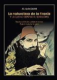 La naturaleza de la tiranía y la lucha contra el servilismo: 1 (Letras Árabes)