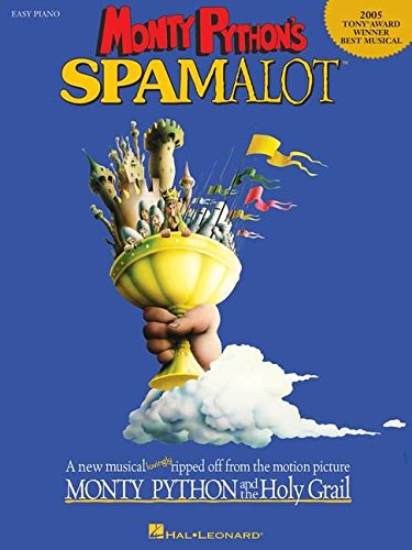 Monty Python'S Spamalot (Easy Piano/Vocal) Pf (Easy Piano Vocal Selections): A New Musical Lovingly Ripped Off from the Motion Picture Monty Python and the Holy Grail