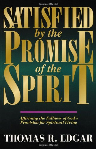 Satisfied by the Promise of the Spirit: Affirming the Fullness of God's Provision for Spiritual Living