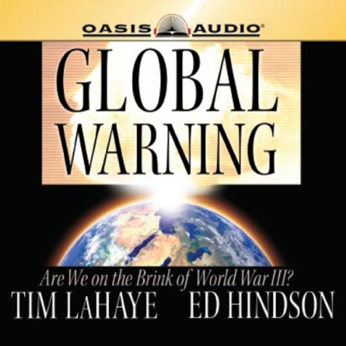 Global Warning     Are We on the Brink of World War III?              By:                                                                                                                                 Tim F LaHaye,                                                                                        Ed Hindson                               Narrated by:                                                                                                                                 Ed Hindson                      Length: 7 hrs and 42 mins     26 ratings     Overall 4.1