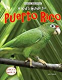 A Kid s Guide to Puerto Rico
