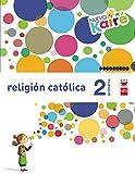 Religión católica. 2 Primaria. Nuevo Kairé - 9788467580846