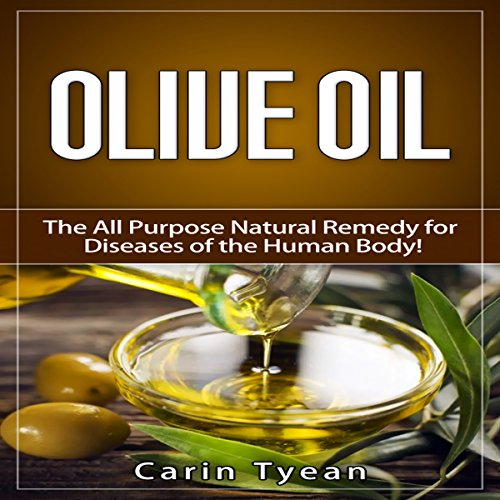 Olive Oil: The All Purpose Natural Remedy for Diseases of the Human Body! audiobook cover art