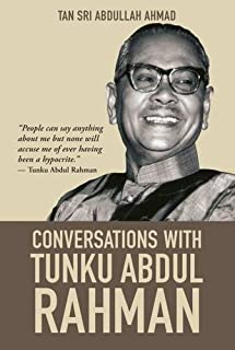 Conversations with Tunku Abdul Rahman