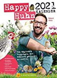 Happy Huhn Kalender 2021: Vom täglichen Vergnügen, mit Hühnern gärtnern zu dürfen. (avBuch im Cadmos Verlag / im Cadmos Verlag)