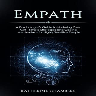 Empath: A Psychologist's Guide to Nurturing Your Gift: Simple Strategies and Coping Mechanisms for Highly Sensitive People cover art