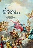 Le baroque des Lumières - Chefs-d'oeuvres des églises parisiennes au XVIIIe siècle