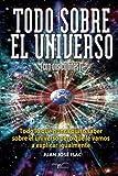 Todo sobre el universo (con dos cojones): Todo lo que nunca quiso saber sobre el universo pero que le vamos a explicar igualmente. (Con humor)
