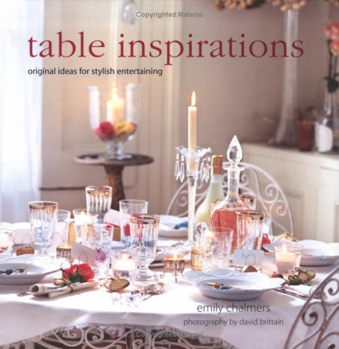 Download Table Inspirations: Original Ideas For Stylish Entertaining 1841729183