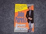 John Patrick's Sports Betting: Proven Winning Systems for Football, Basketball, and Baseball