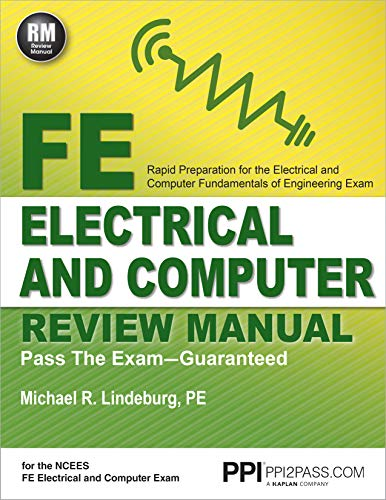 Compare Textbook Prices for PPI FE Electrical and Computer Review Manual Paperback – Comprehensive FE Book for the FE Electrical and Computer Exam First Edition ISBN 9781591264491 by Michael R. Lindeburg PE