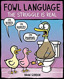 Fowl Language: The Struggle Is Real by [Brian Gordon]