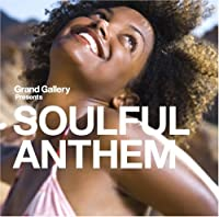 Grand Gallery presents SOULFUL ANTHEM