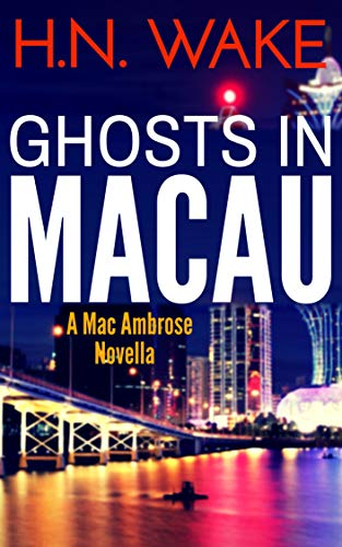 Ghosts in Macau by HN Wake ebook deal