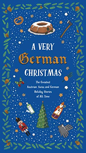 A Very German Christmas: The Greatest Austrian, Swiss and German Holiday Stories of All Time: 5 (Very Christmas)