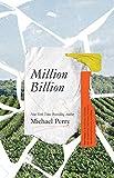 MILLION BILLION: Brief Essays on Snow Days, Spitwads, Bad Sandwiches, Dad Socks, Hairballs, Headbanging Bird Love, and Hope.