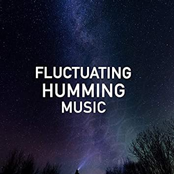 Fluctuating Humming Music
