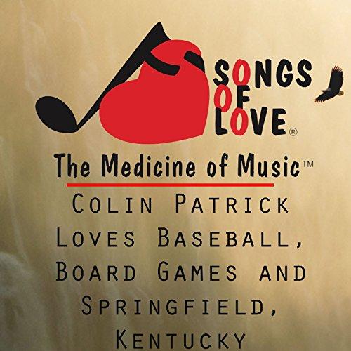 Colin Patrick Loves Baseball, Board Games and Springfield, Kentucky