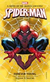 Spider-Man: Forever Young: A Novel of the Marvel Universe (Marvel Novels Book 6)