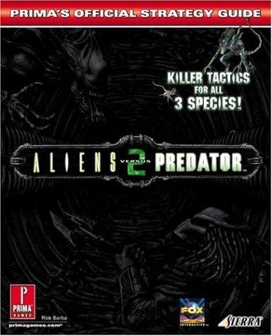 Aliens vs. Predator 2: Official Strategy Guide