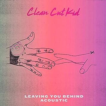 Leaving You Behind (Acoustic)