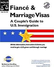 Fiance & Marriage Visas: A Couple's Guide to U.S. Immigration (FIANCE AND MARRIAGE VISAS)