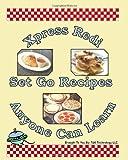 Xpress Redi Set Go Recipes Anyone Can Learn Cookbook
