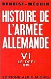 Histoire de l'armée allemande, tome 6 (VI) Le Défi, 1939