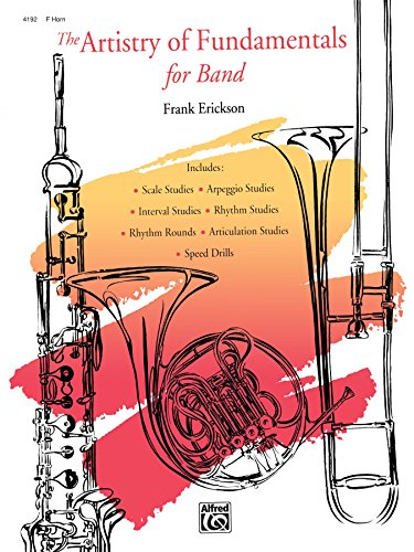 The Artistry of Fundamentals for Band, Horn in F (English Edition)