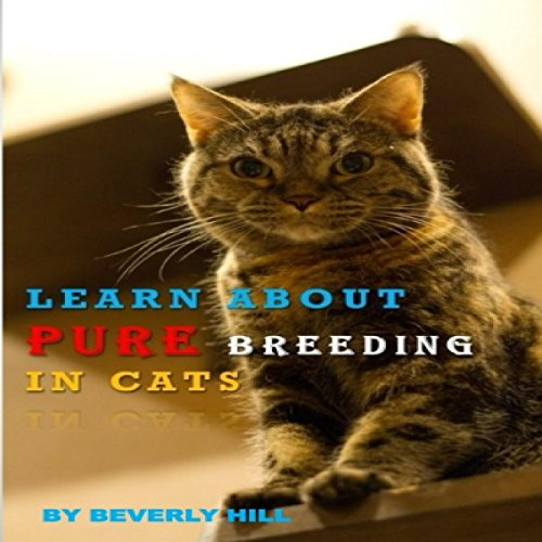 Learn About Pure Breeding in Cats audiobook cover art