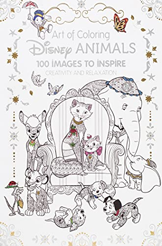 Art of Coloring: Disney Animals: 100 Images to Inspire Creativity and Relaxation...