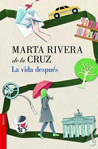 La vida después par Marta Rivera de la Cruz