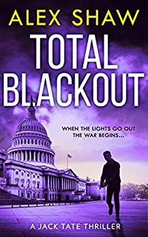Total Blackout: A gripping, breathtaking, fast-paced SAS action adventure thriller you won't be able to put down (A Jack Tate SAS Thriller, Book 1) by [Alex Shaw]