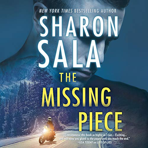 The Missing Piece                   By:                                                                                                                                 Sharon Sala                               Narrated by:                                                                                                                                 Adam Gold                      Length: 9 hrs     Not rated yet     Overall 0.0
