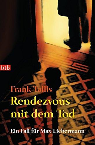 Rendezvous mit dem Tod: Ein Fall für Max Liebermann (Die Max-Liebermann-Krimis 5)