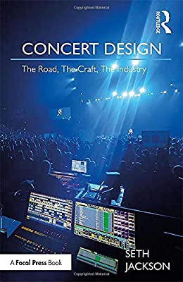 Concert Design: The Road, The Craft, The Industry