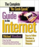 The Complete 'No Geek-Speak' Guide to the Internet
