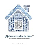 ¿Quieres vender tu casa?: Todo lo que puedes hacer para vender tu casa antes y mejor