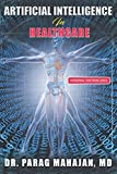 Artificial Intelligence in Healthcare - Dr Parag Suresh Mahajan MD