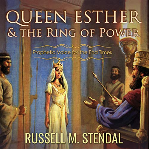Queen Esther and the Ring of Power: Prophetic Voice for the End Times audiobook cover art