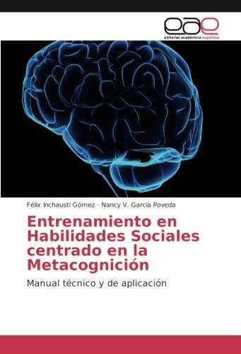 Entrenamiento en Habilidades Sociales centrado en la Metacognición: Manual técnico y de aplicació